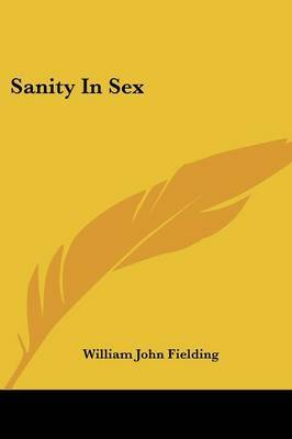 Sanity in Sex by William John Fielding image