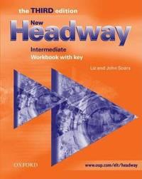 New Headway: Intermediate Third Edition: Workbook (without Key) by Liz Soars