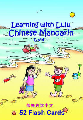 Learning with Lulu: Chinese Mandarin Flash Cards: v. 1 by Helen Wu