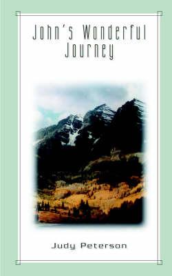 John's Wonderful Journey by Judy Peterson