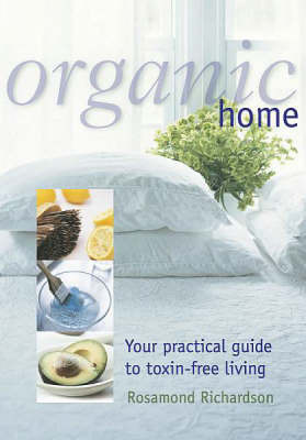 Organic Home by Rosamond Richardson-Gerson