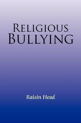 Religious Bullying by Raisin Head