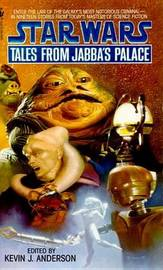 Star Wars: Tales from Jabba's Palace by Kevin J. Anderson