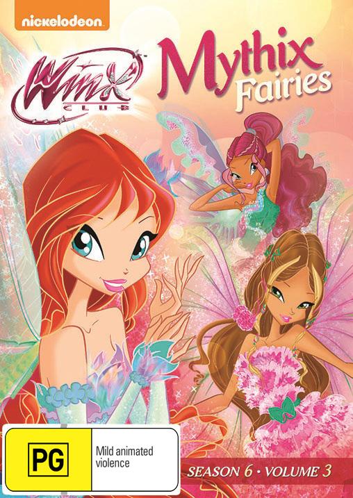 Winx Club - Season Six, Volume Three Mythix Fairies on DVD