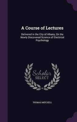 A Course of Lectures by Thomas Mitchell image