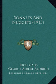 Sonnets and Nuggets (1915) by George Albert Aldrich