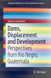 Dams, Displacement and Development by Nathan Einbinder image