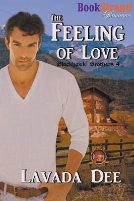 The Feeling of Love [Blackhawk Brothers 4] (Bookstrand Publishing Romance) by Lavada Dee image