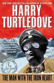 Man with the Iron Heart by Harry Turtledove