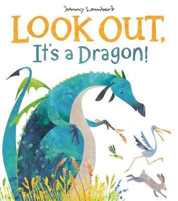 Look Out, It's a Dragon! by Jonny Lambert