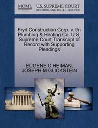 Fryd Construction Corp. V. T/N Plumbing & Heating Co. U.S. Supreme Court Transcript of Record with Supporting Pleadings by Eugene C Heiman