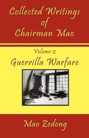 Collected Writings of Chairman Mao: Volume 2 - Guerrilla Warfare by Mao Zedong