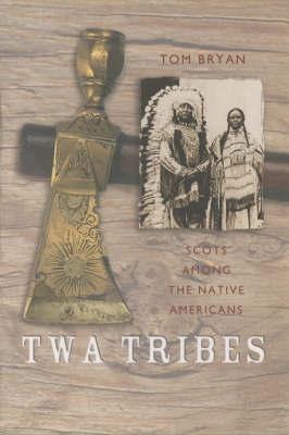 Twa Tribes by Tom Bryan
