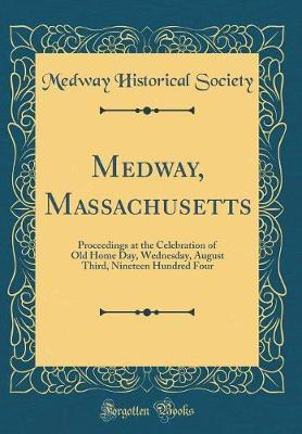 Medway, Massachusetts by Medway Historical Society