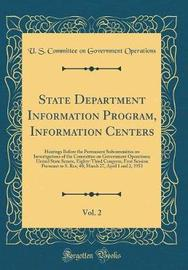 State Department Information Program, Information Centers, Vol. 2 by U S Committee on Governmen Operations image