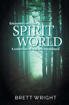 Encounters with the Spirit World by Brett Wright image