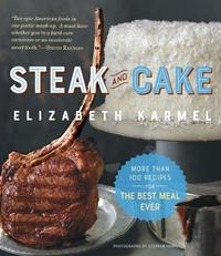 Steak and Cake by Elizabeth Karmel