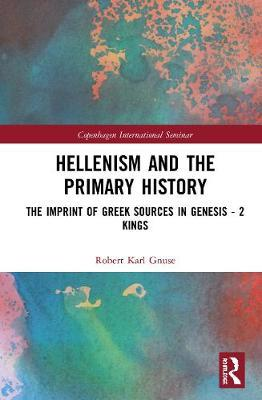 Hellenism and the Primary History by Robert Karl Gnuse