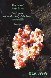 Only the End: AND Shakespeare and the Dark Lady of the Sonnets by Robyn Bishop image