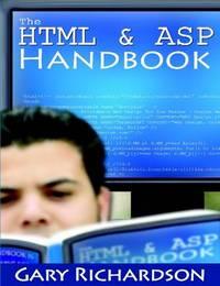 The HTML & ASP Handbook by Gary Richardson