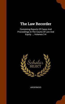 The Law Recorder by * Anonymous