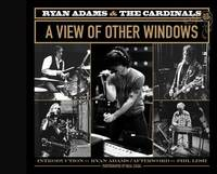 Ryan Adams and the Cardinals: A View of Other Windows by Neal Casal image
