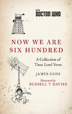 Doctor Who: Now We Are Six Hundred by James Goss