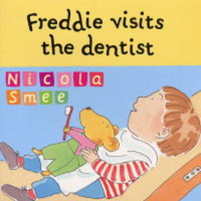 Freddie Visits The Dentist by Nicola Smee