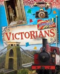 Explore!: Victorians by Jane Bingham