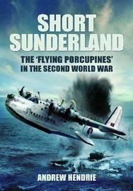 Short Sunderland by Andrew Hendrie