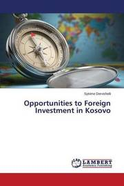 Opportunities to Foreign Investment in Kosovo by Dervisholli Sytrime