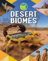 Desert Biomes by Louise A Spilsbury
