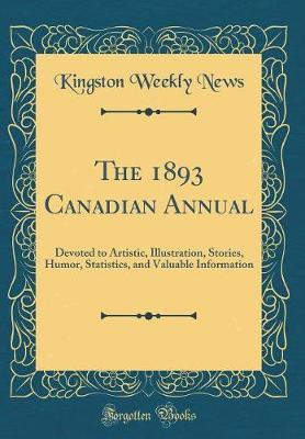 The 1893 Canadian Annual by Kingston Weekly News image