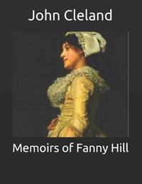 Memoirs of Fanny Hill by John Cleland