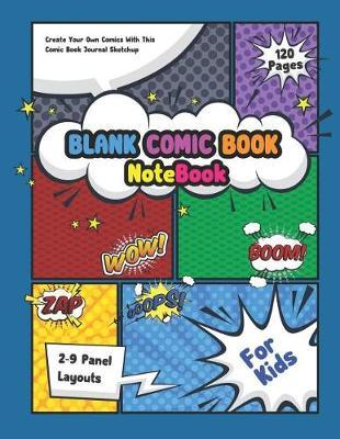 Blank Comic Book (Notebook For Kids) by Diane Foster