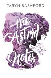 The Astrid Notes by Taryn Bashford