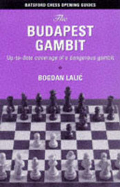 The Budapest Gambit: Up to Date Coverage of a Dangerous Gambit by Bogdan Lalic image
