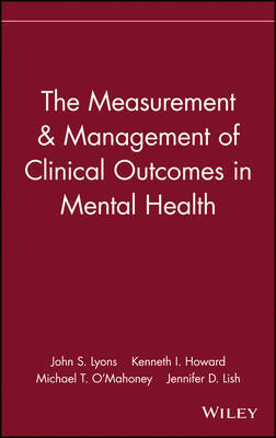 The Measurement and Management of Clinical Outcomes in Mental Health by John S. Lyons image