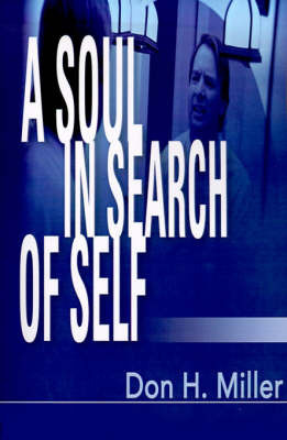 A Soul in Search of Self by Don , H. Miller