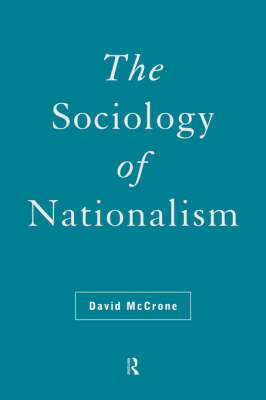 The Sociology of Nationalism by David McCrone