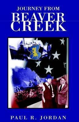 Journey from Beaver Creek by Paul R. Jordan