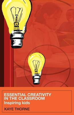 Essential Creativity in the Classroom by Kaye Thorne image