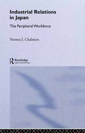 Industrial Relations in Japan by Norma Chalmers