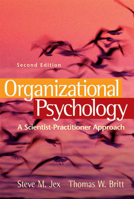 Organizational Psychology: A Scientist Practitioner Approach by Steve M. Jex