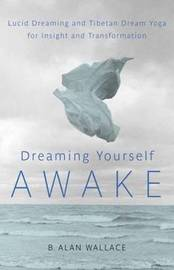 Dreaming Yourself Awake by B.Alan Wallace