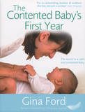 The Contented Baby's First Year: A Month-by-month Guide to Your Baby's Development by Gina Ford