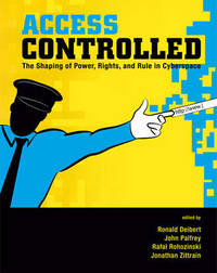 Access Controlled: The Shaping of Power, Rights, and Rule in Cyberspace image