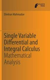 Single Variable Differential and Integral Calculus by Elimhan N Mahmudov