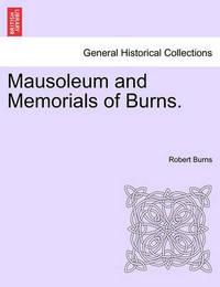Mausoleum and Memorials of Burns. by Robert Burns