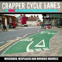 Crapper Cycle Lanes: No. 2 by Warrington Cycle Campaign